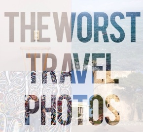 The Ten Worst Travel Photos I Have Taken