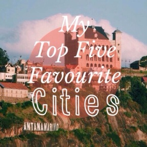 My Top Five Favourite Cities