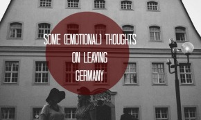 Some (emotional!) Thoughts on Leaving Germany