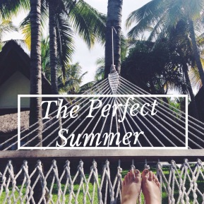 How to Have the Perfect Summer