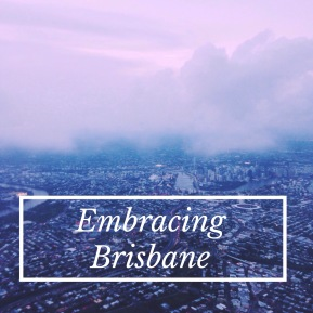 Embracing Brisbane: A Bucket List