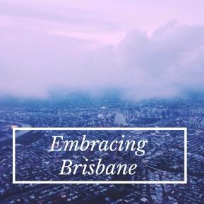 Embracing Brisbane: A BucketList